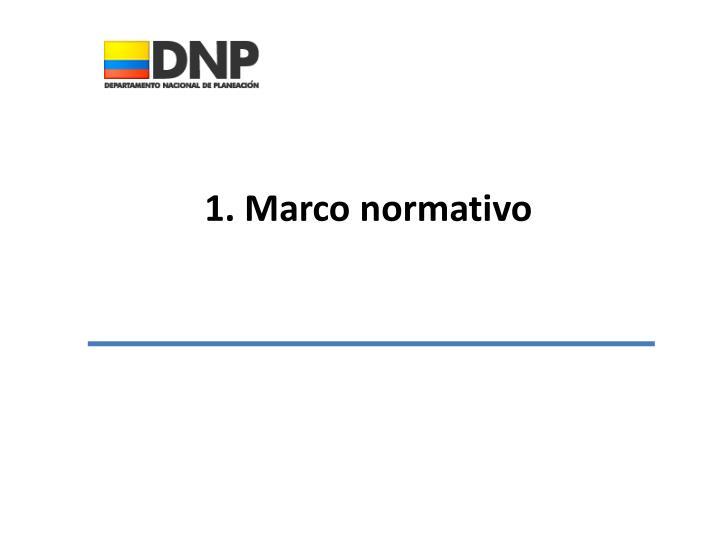 1. Marco normativo