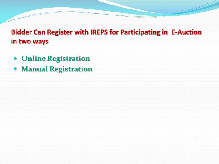 Bidder Can Register with IREPS for Participating in  E-Auction  in two ways