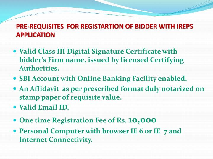 PRE-REQUISITES  FOR REGISTARTION OF BIDDER WITH IREPS APPLICATION