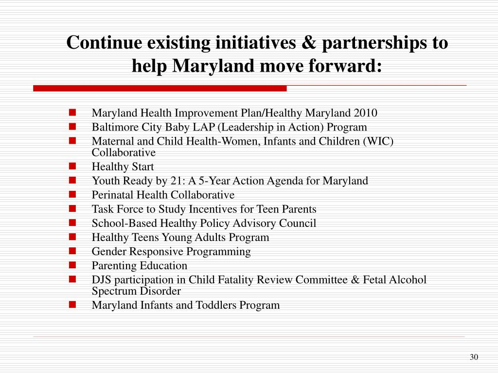 Continue existing initiatives & partnerships to help Maryland move forward: