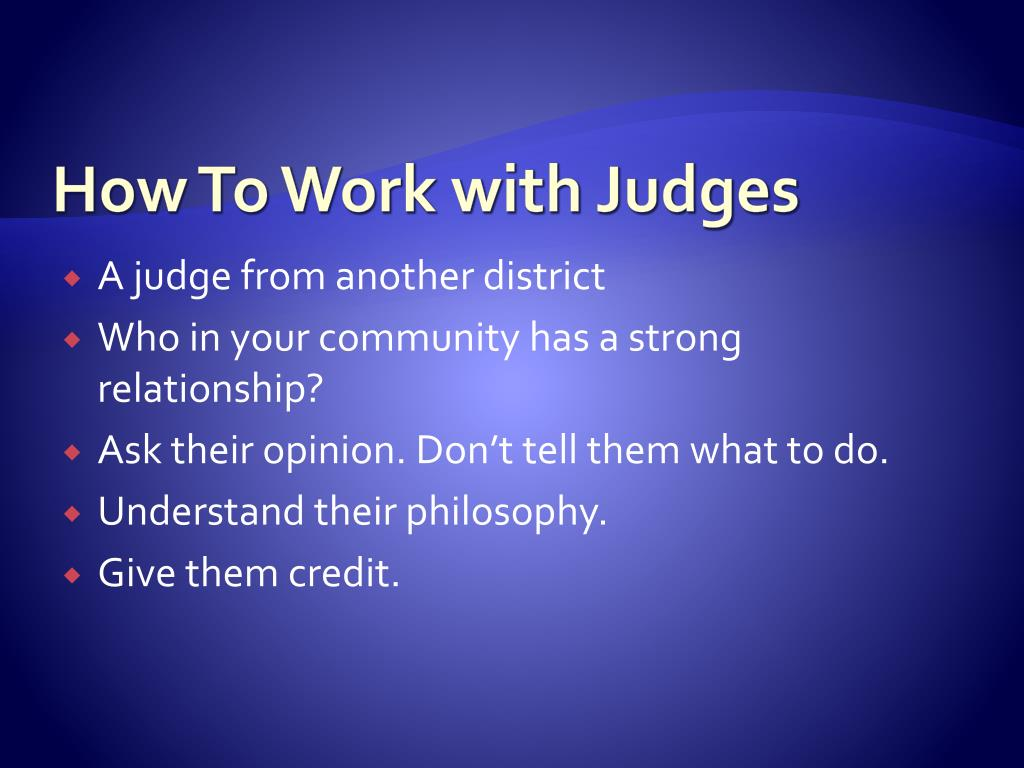 How To Work with Judges