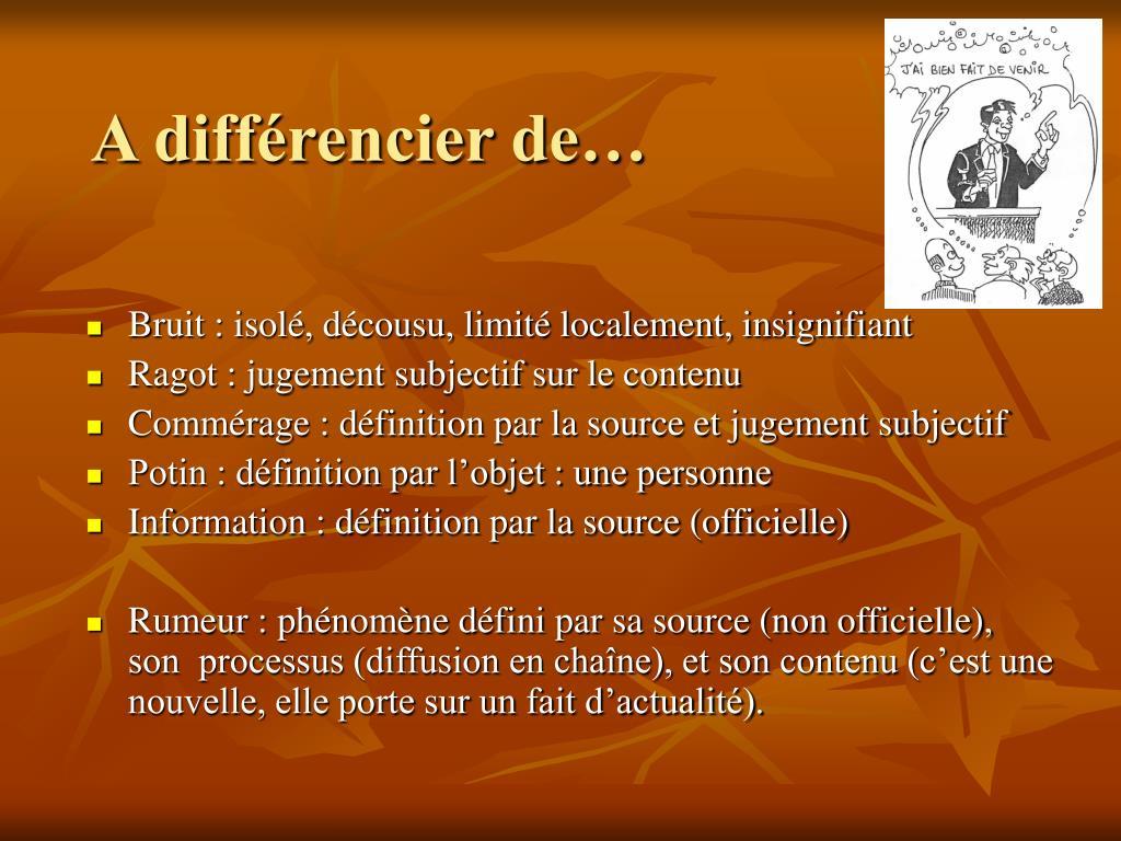 A différencier de…