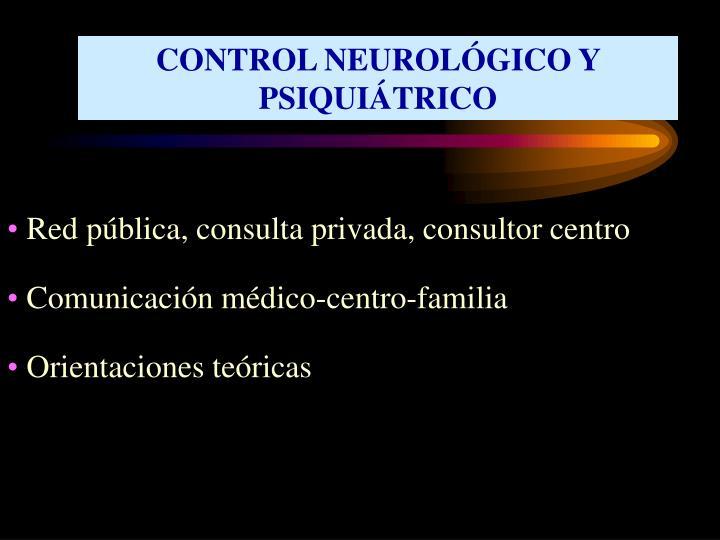 CONTROL NEUROLÓGICO Y PSIQUIÁTRICO