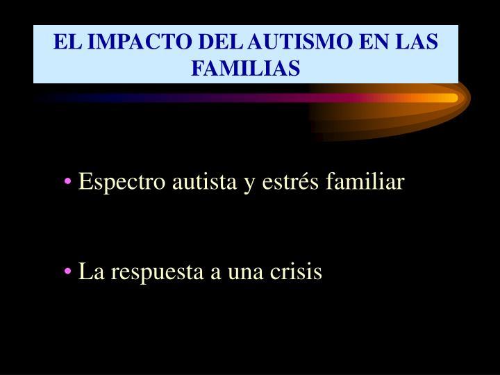 EL IMPACTO DEL AUTISMO EN LAS FAMILIAS