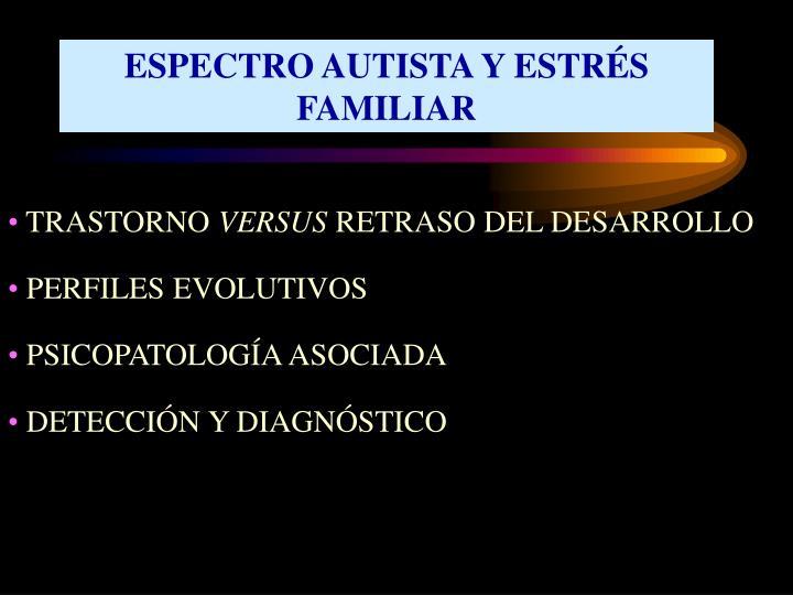 ESPECTRO AUTISTA Y ESTRÉS FAMILIAR