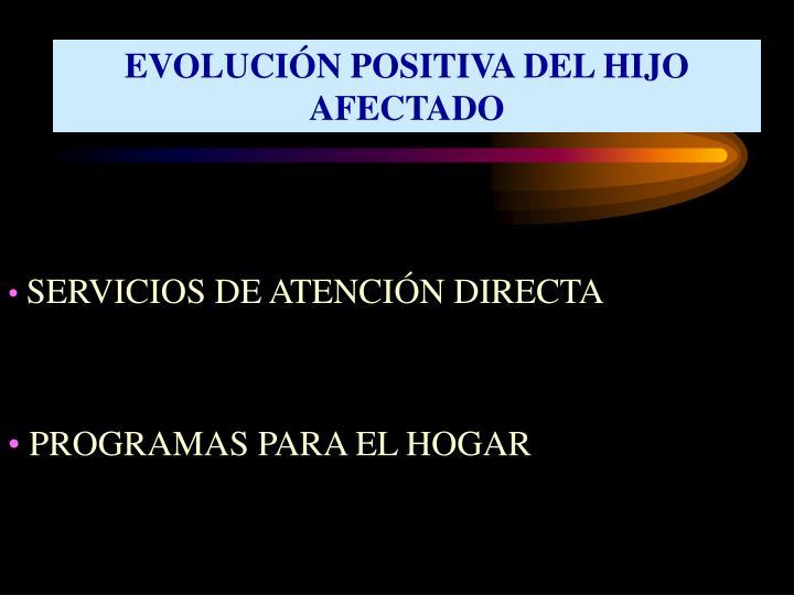 EVOLUCIÓN POSITIVA DEL HIJO AFECTADO