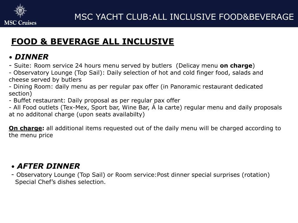 MSC YACHT CLUB:ALL INCLUSIVE FOOD&BEVERAGE
