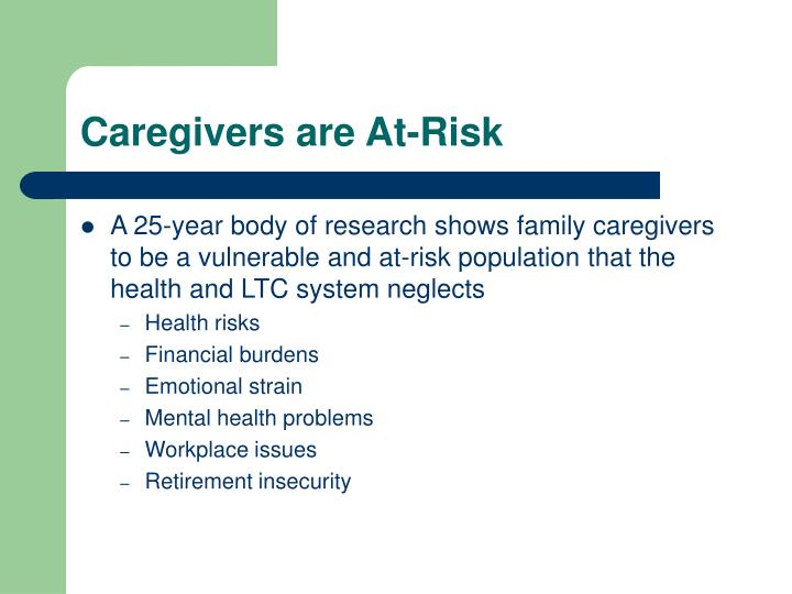 Caregivers are at risk
