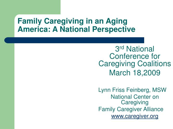 Family caregiving in an aging america a national perspective