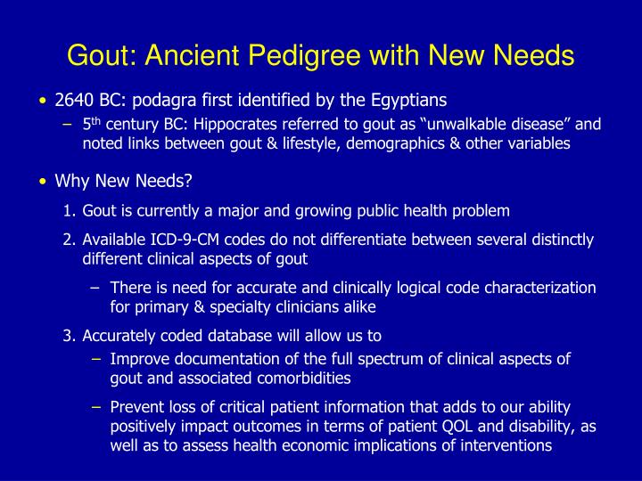 Gout ancient pedigree with new needs
