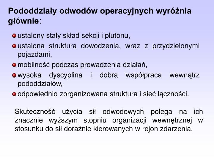 Pododdziały odwodów operacyjnych wyróżnia głównie