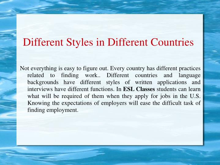 Different styles in different countries l.jpg