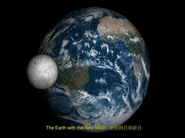 The Earth with the New Moon