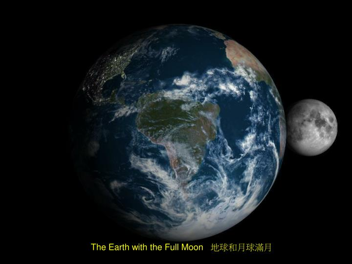 The Earth with the Full Moon