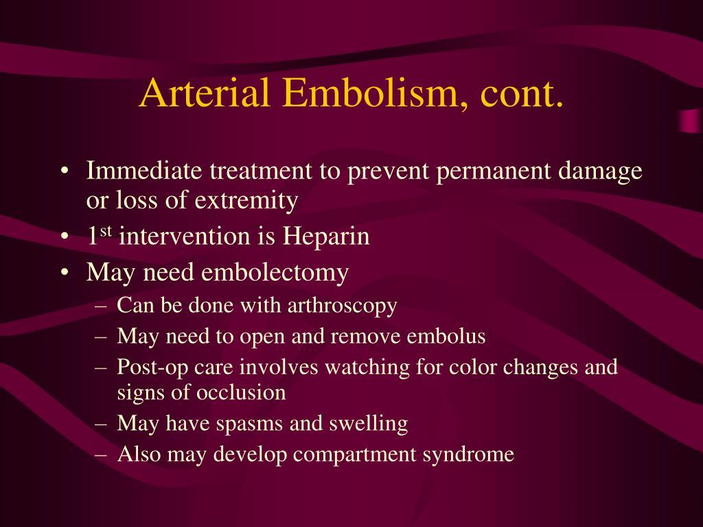 Arterial Embolism, cont.