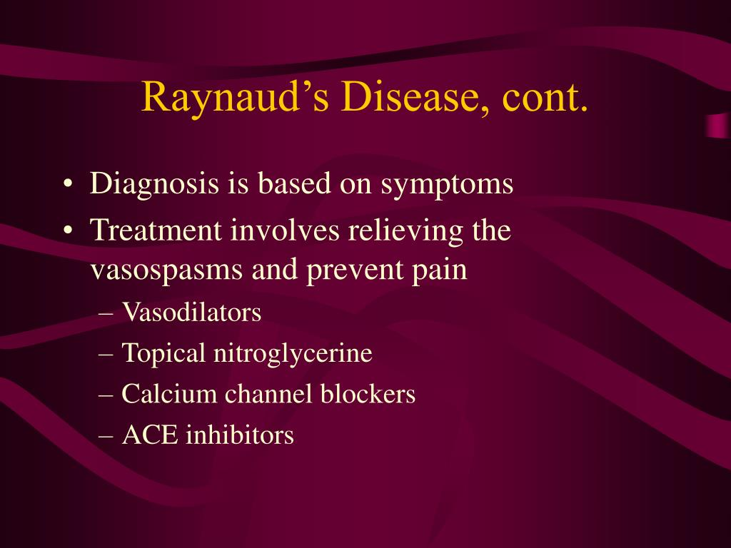 Raynaud's Disease, cont.