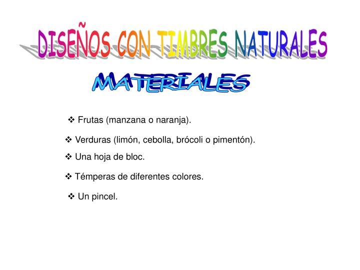 DISEÑOS CON TIMBRES NATURALES