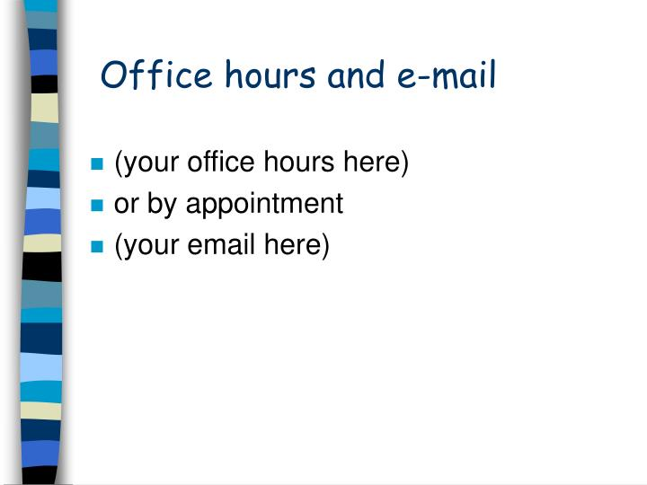 Office hours and e-mail