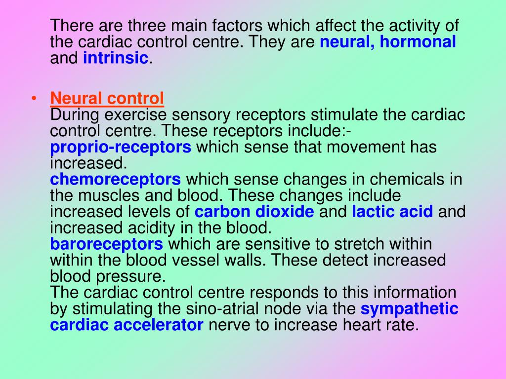 There are three main factors which affect the activity of the cardiac control centre. They are