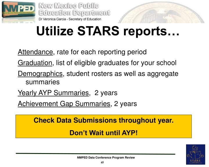 Utilize STARS reports…