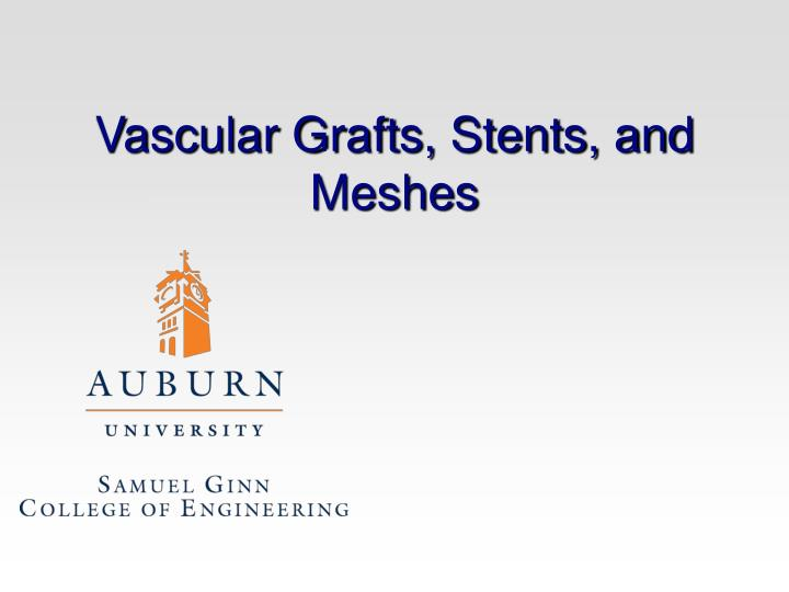 Vascular grafts stents and meshes