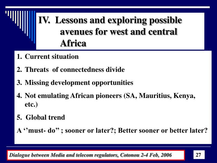 IV.  Lessons and exploring possible  	avenues for west and central 	Africa