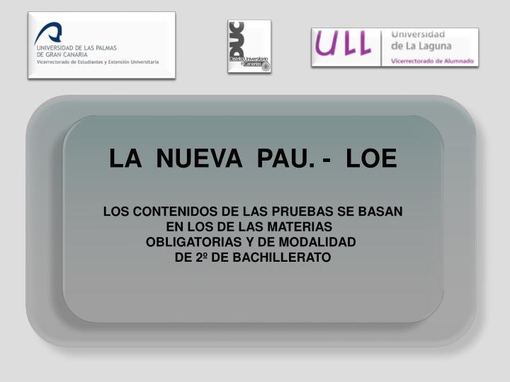 LA  NUEVA  PAU. -  LOE