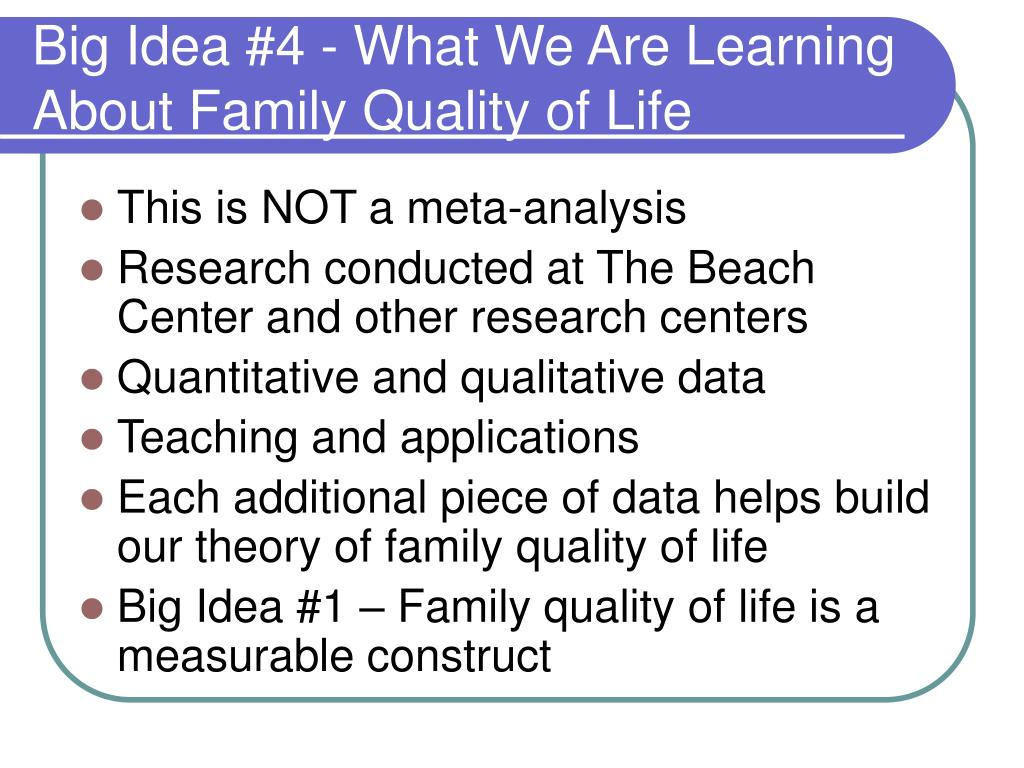 Big Idea #4 - What We Are Learning About Family Quality of Life
