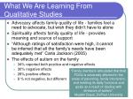 what we are learning from qualitative studies