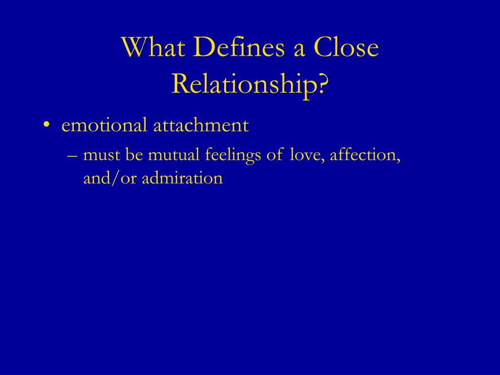 What Defines a Close Relationship?