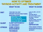 how to optimize thyroid activity and treatment