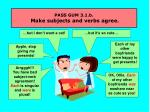 pass gum 3 1 b make subjects and verbs agree