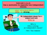 pass gum 3 2 b 19 use a semicolon to separate two independent clauses39