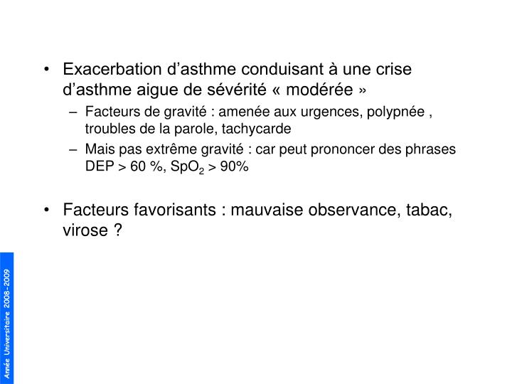 Exacerbation dasthme conduisant  une crise dasthme aigue de svrit modre