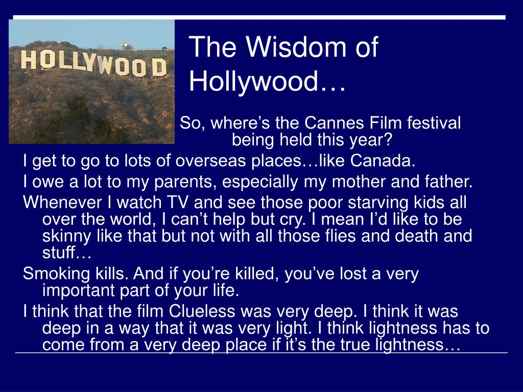 The Wisdom of Hollywood…