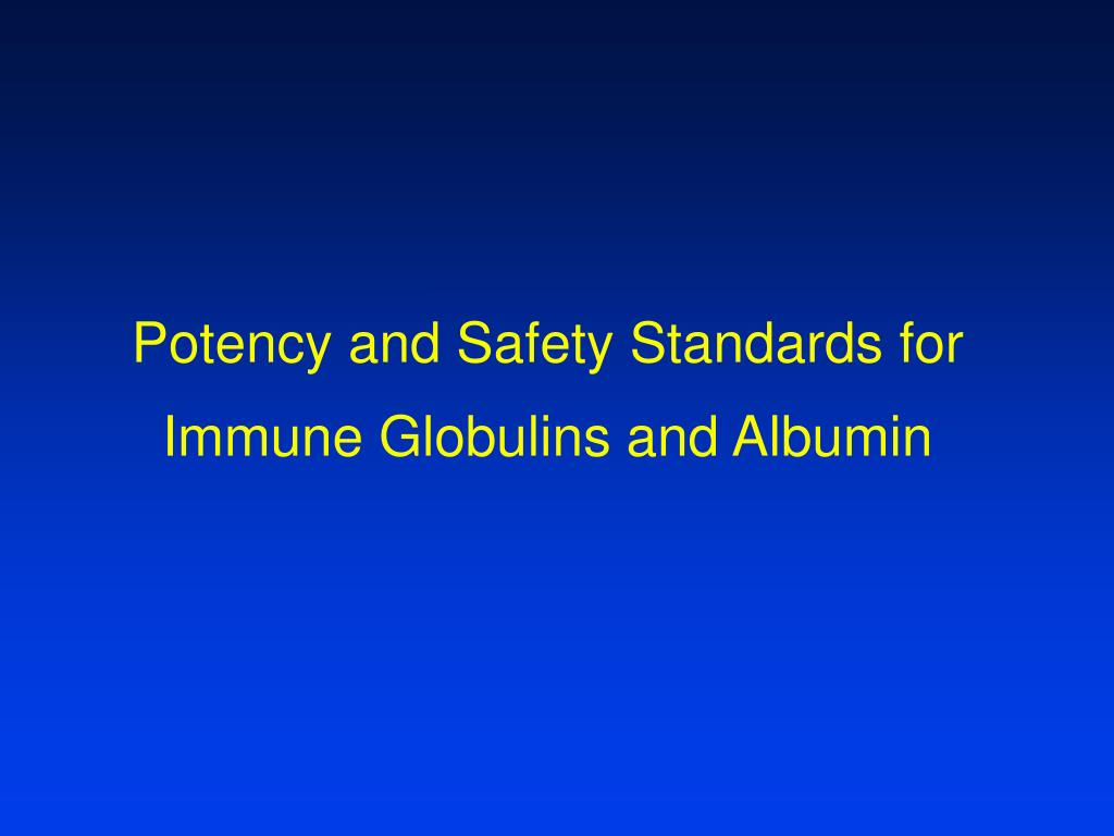 Potency and Safety Standards for