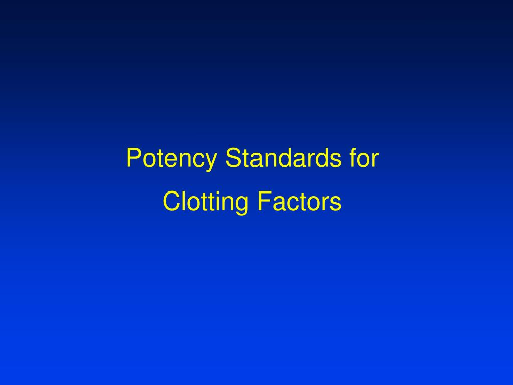 Potency Standards for