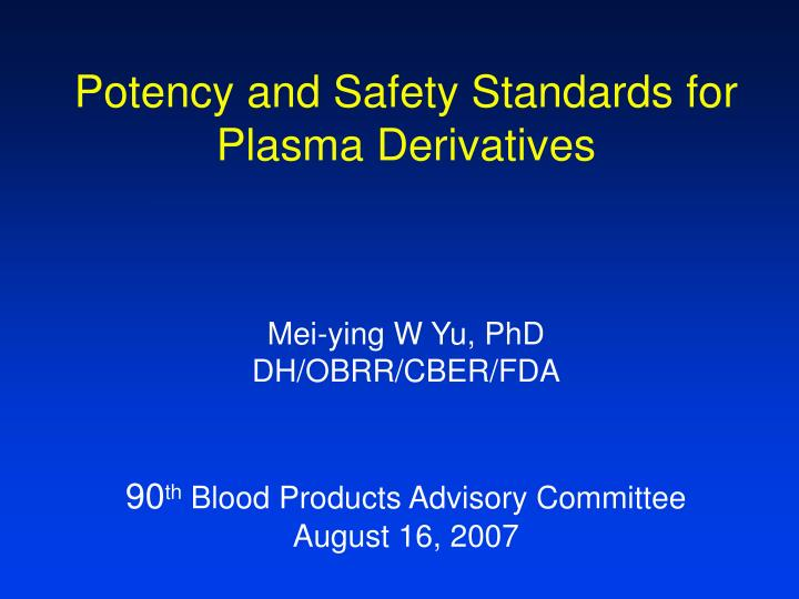 Potency and Safety Standards for Plasma Derivatives