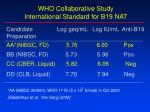 who collaborative study international standard for b19 nat