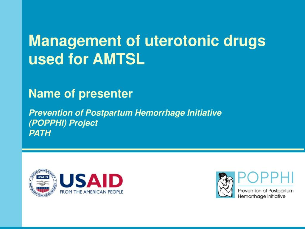 Management of uterotonic drugs used for AMTSL