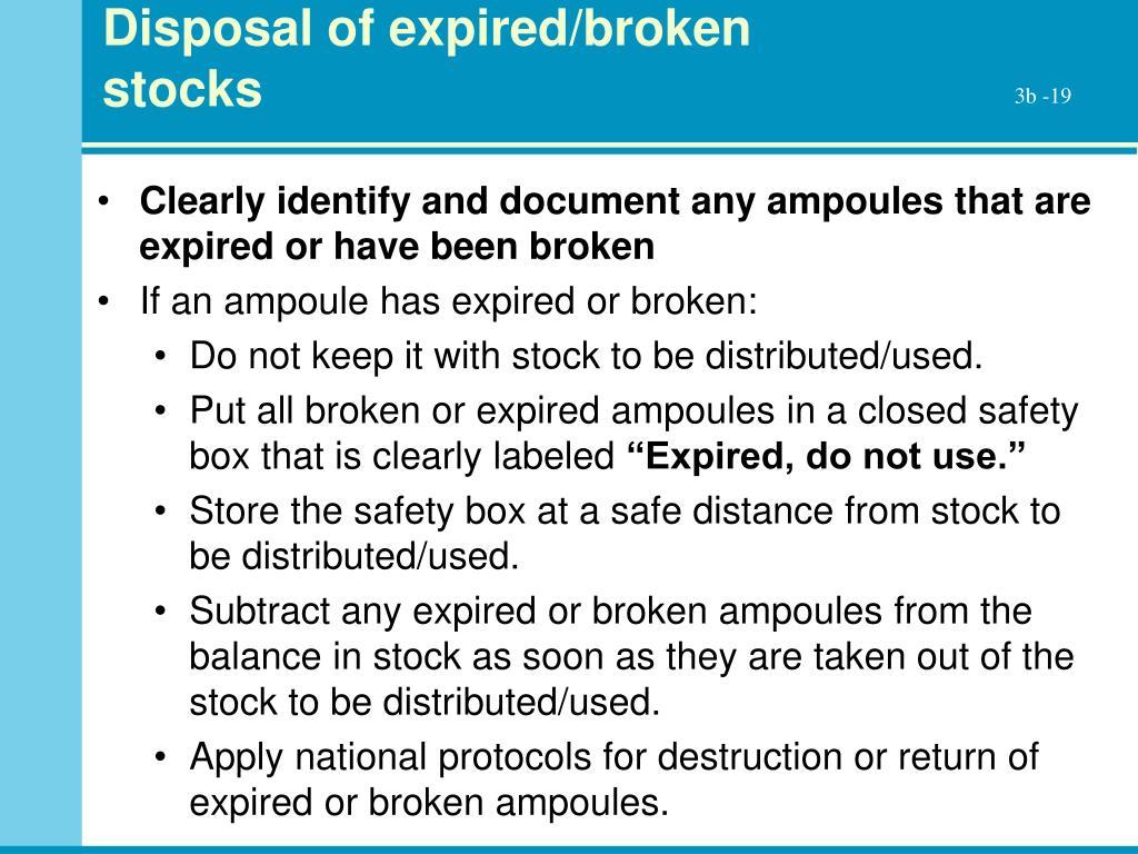 Disposal of expired/broken stocks