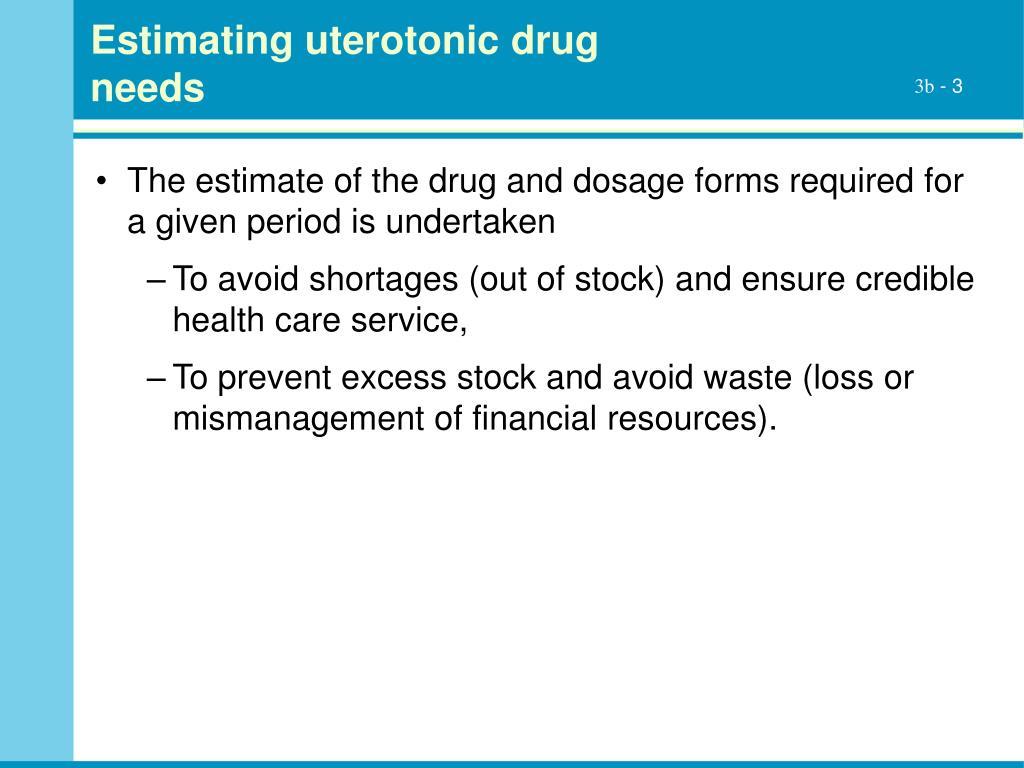 Estimating uterotonic drug needs