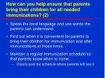 how can you help ensure that parents bring their children for all needed immunizations 2