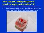 how can you safely dispose of used syringes and needles 2