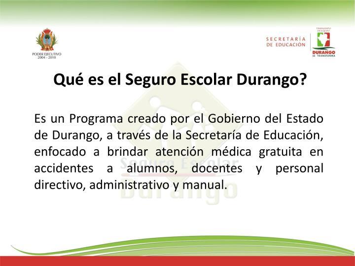 Qué es el Seguro Escolar Durango?
