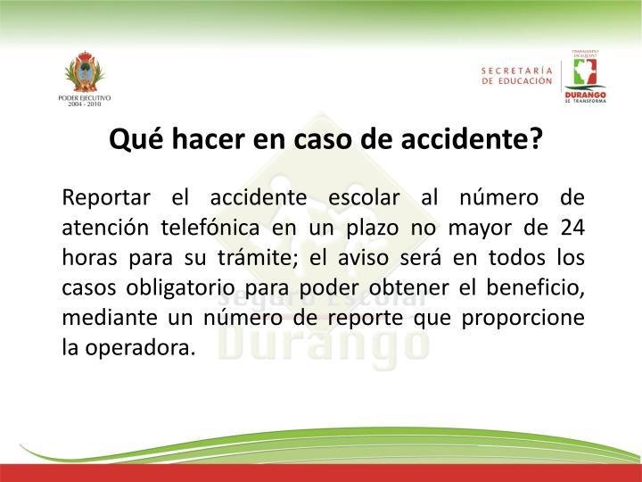 Qué hacer en caso de accidente?