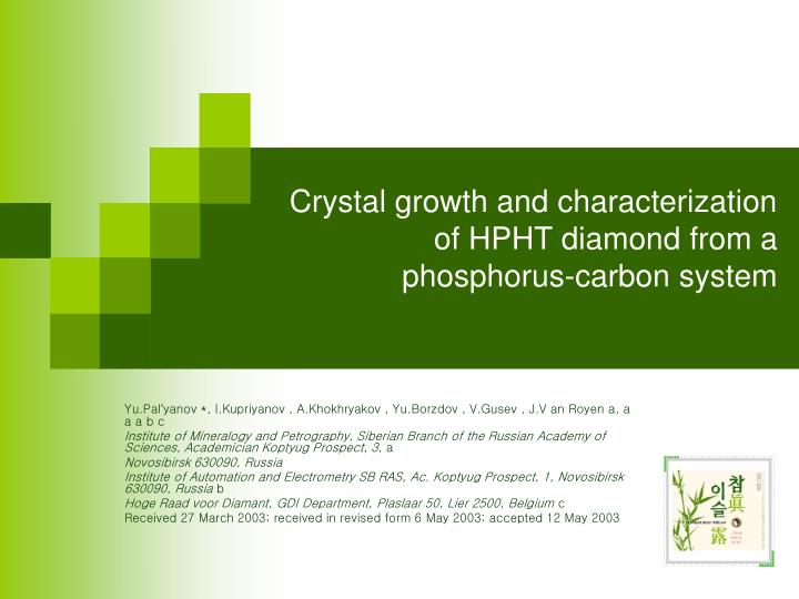 Crystal growth and characterization of hpht diamond from a phosphorus carbon system