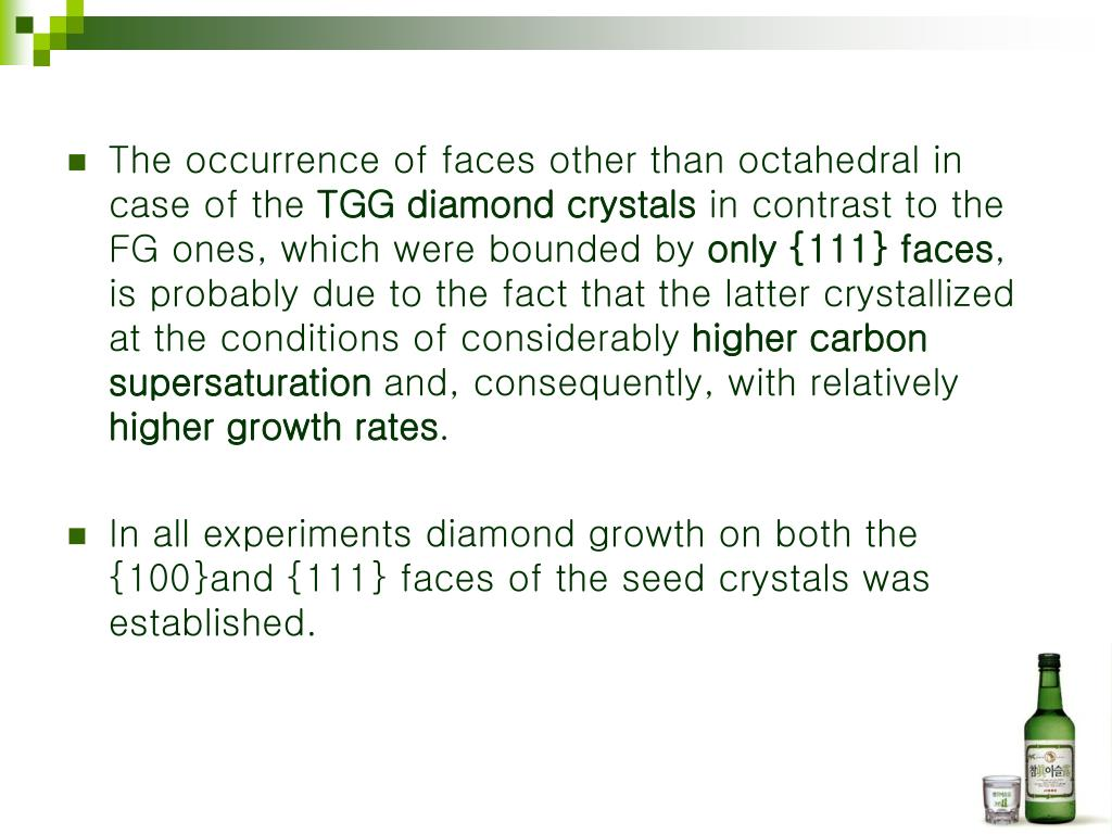 The occurrence of faces other than octahedral in case of the