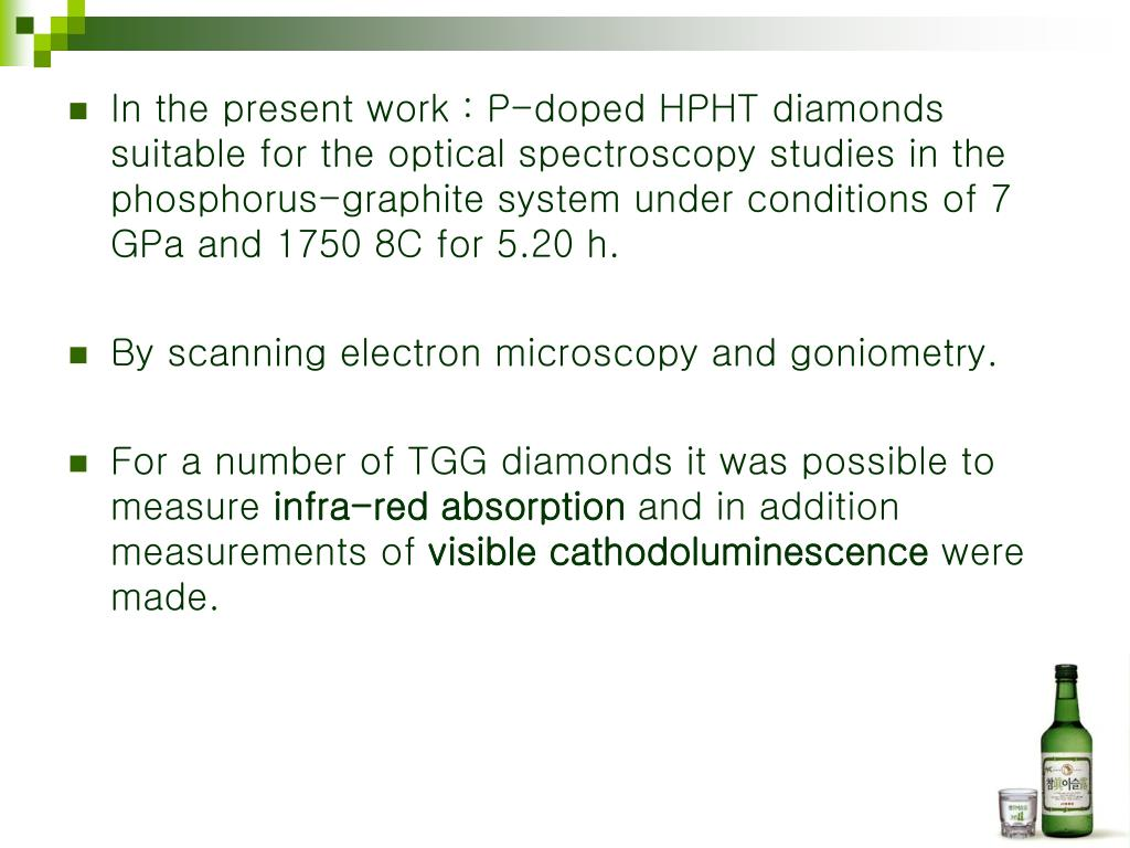 In the present work : P-doped HPHT diamonds suitable for the optical spectroscopy studies in the phosphorus-graphite system under conditions of 7 GPa and 1750 8C for 5.20 h.