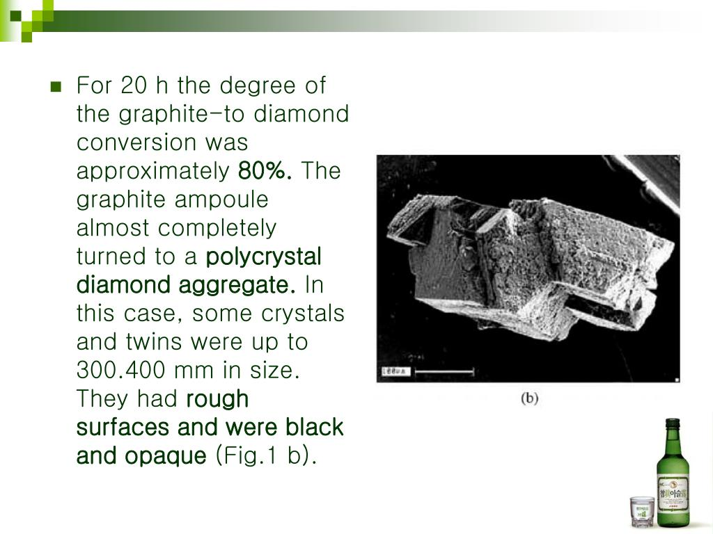 For 20 h the degree of the graphite-to diamond conversion was approximately